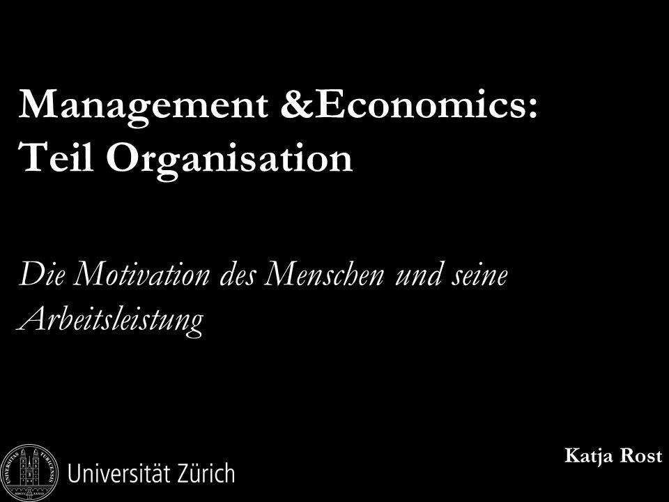 Management &Economics: Teil Organisation Die Motivation des Menschen und seine Arbeitsleistung
