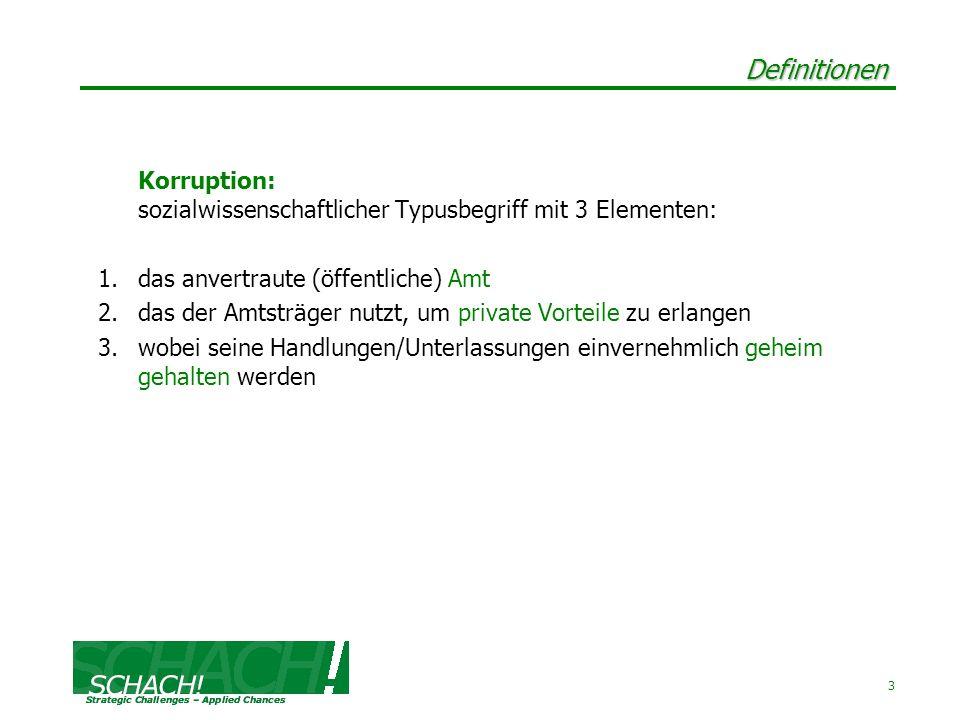 Definitionen Korruption: sozialwissenschaftlicher Typusbegriff mit 3 Elementen: das anvertraute (öffentliche) Amt.