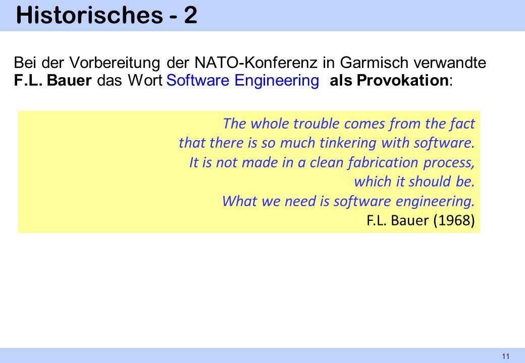 Historisches - 2 Bei der Vorbereitung der NATO-Konferenz in Garmisch verwandte F.L. Bauer das Wort Software Engineering als Provokation: