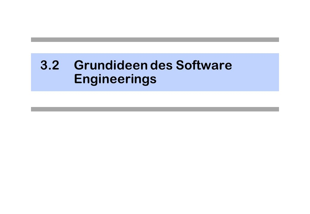 3.2 Grundideen des Software Engineerings