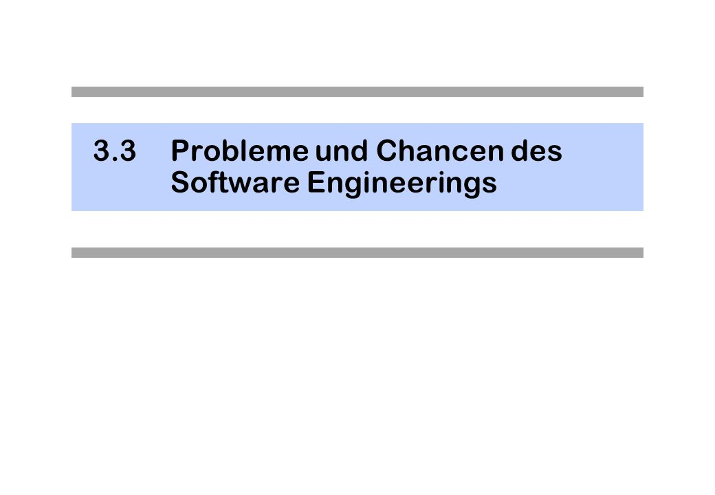 3.3 Probleme und Chancen des Software Engineerings