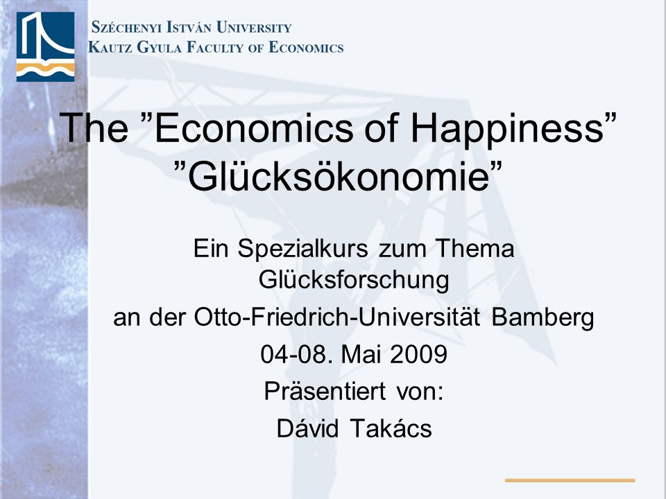 The Economics of Happiness Glücksökonomie