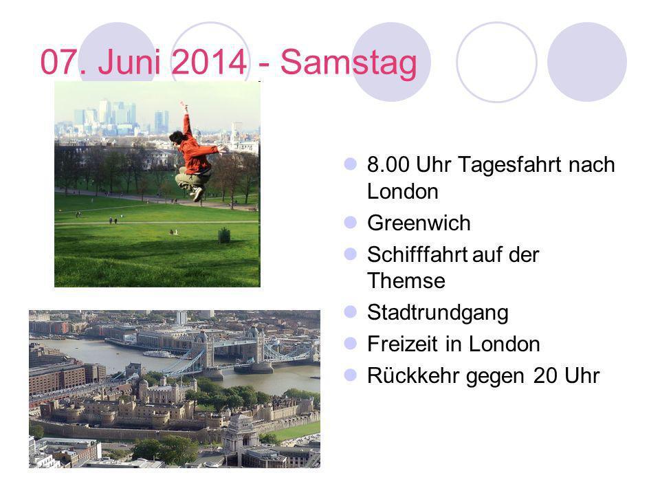 07. Juni 2014 - Samstag 8.00 Uhr Tagesfahrt nach London Greenwich