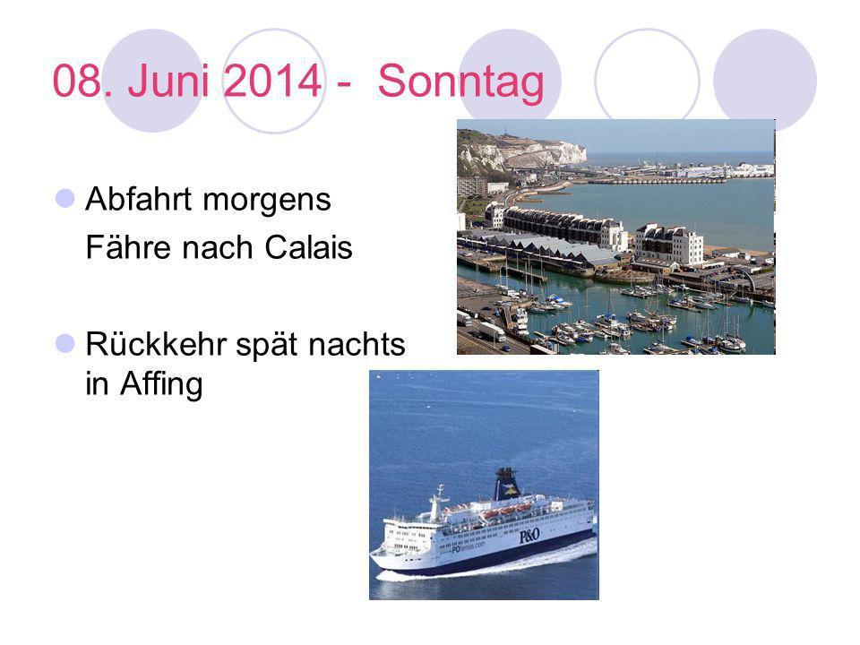 08. Juni 2014 - Sonntag Abfahrt morgens Fähre nach Calais