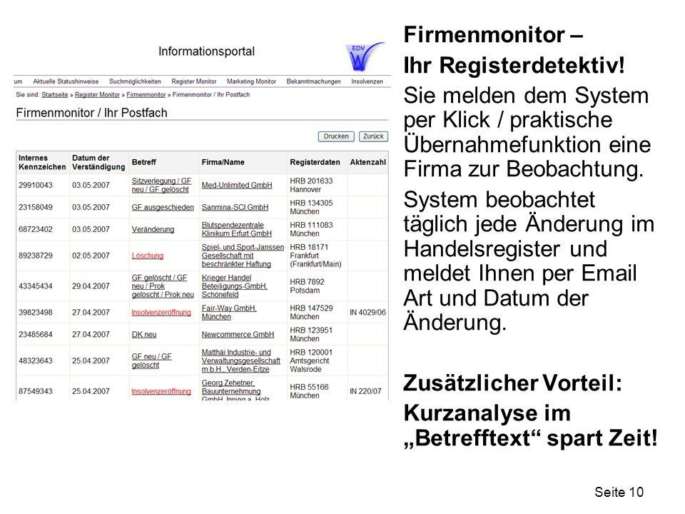 Firmenmonitor – Ihr Registerdetektiv! Sie melden dem System per Klick / praktische Übernahmefunktion eine Firma zur Beobachtung.