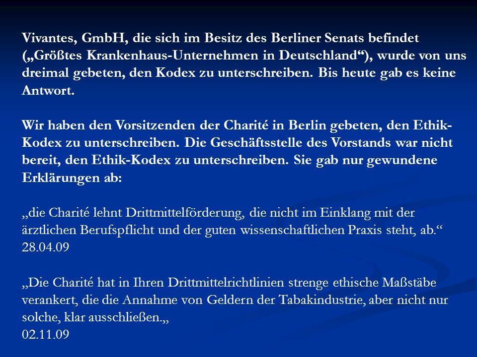 """Vivantes, GmbH, die sich im Besitz des Berliner Senats befindet (""""Größtes Krankenhaus-Unternehmen in Deutschland ), wurde von uns dreimal gebeten, den Kodex zu unterschreiben. Bis heute gab es keine Antwort."""