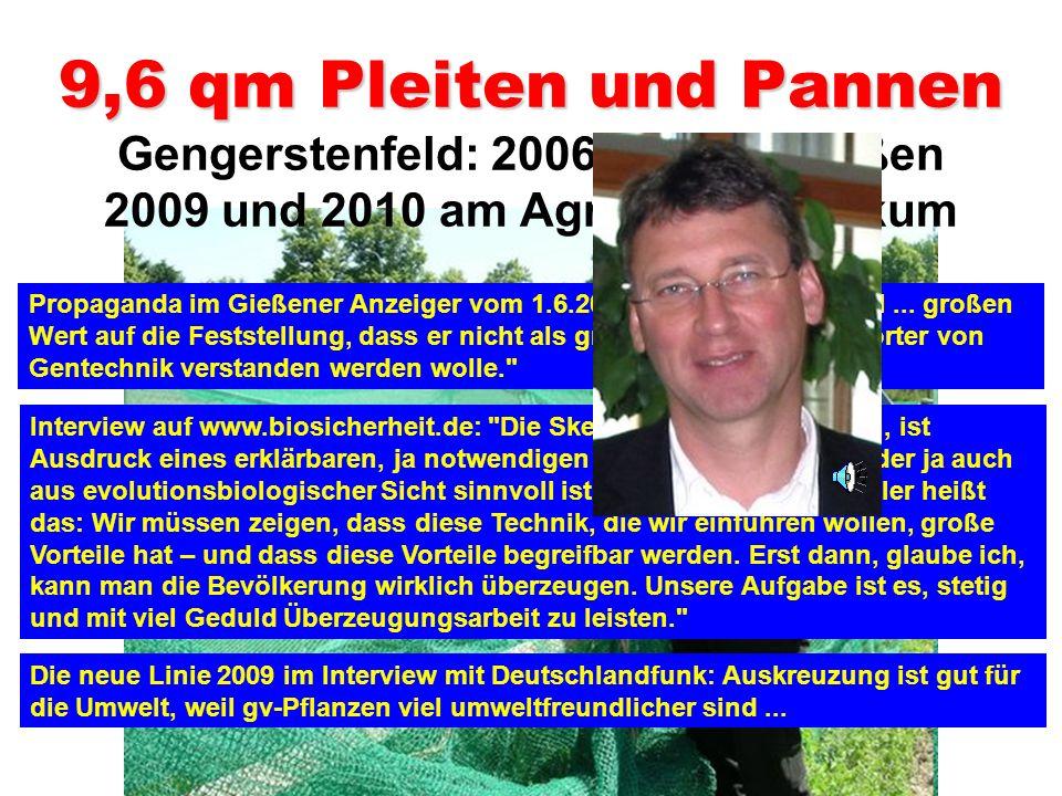 9,6 qm Pleiten und Pannen Gengerstenfeld: 2006-2008 in Gießen 2009 und 2010 am AgroBioTechnikum