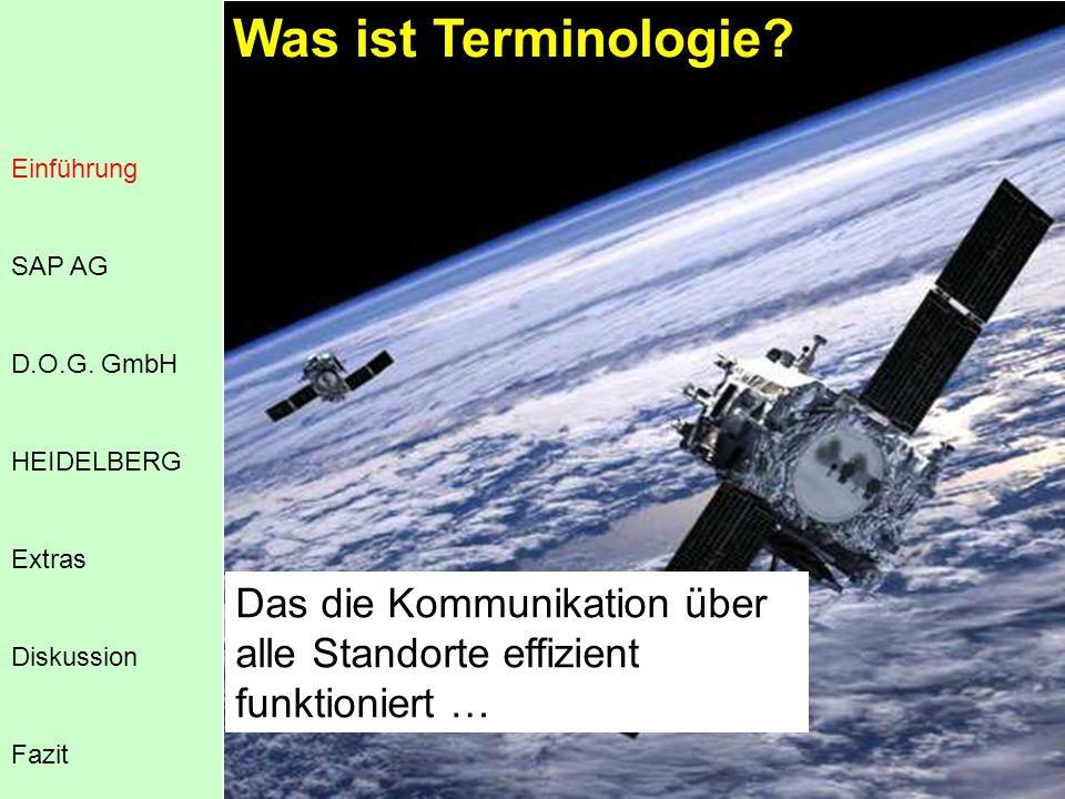 Was ist Terminologie Einführung. SAP AG. D.O.G. GmbH. HEIDELBERG. Extras. Das die Kommunikation über alle Standorte effizient funktioniert …