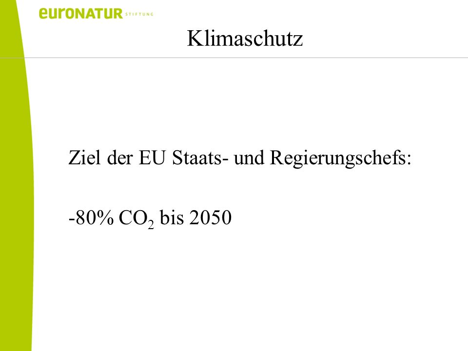 Klimaschutz Ziel der EU Staats- und Regierungschefs: -80% CO2 bis 2050