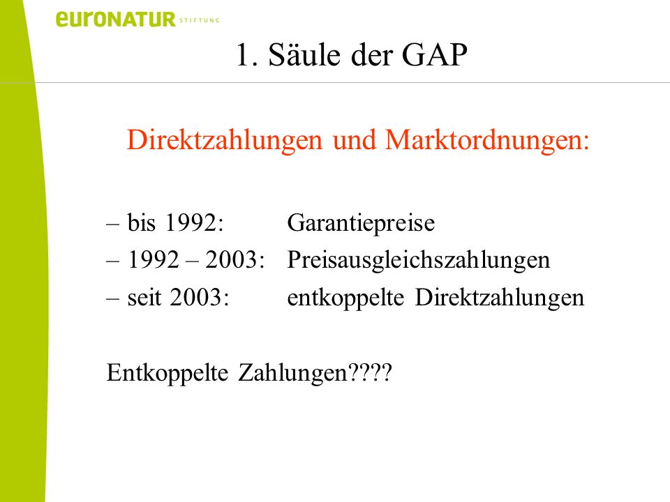Direktzahlungen und Marktordnungen: