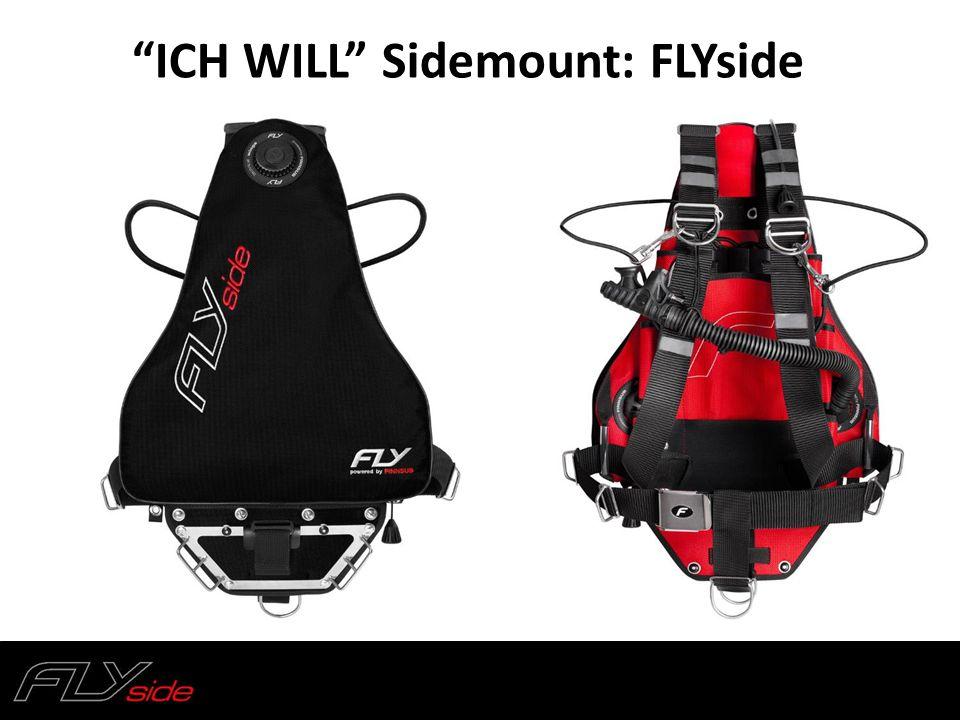 ICH WILL Sidemount: FLYside