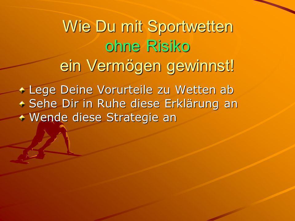 Wie Du mit Sportwetten ohne Risiko ein Vermögen gewinnst!