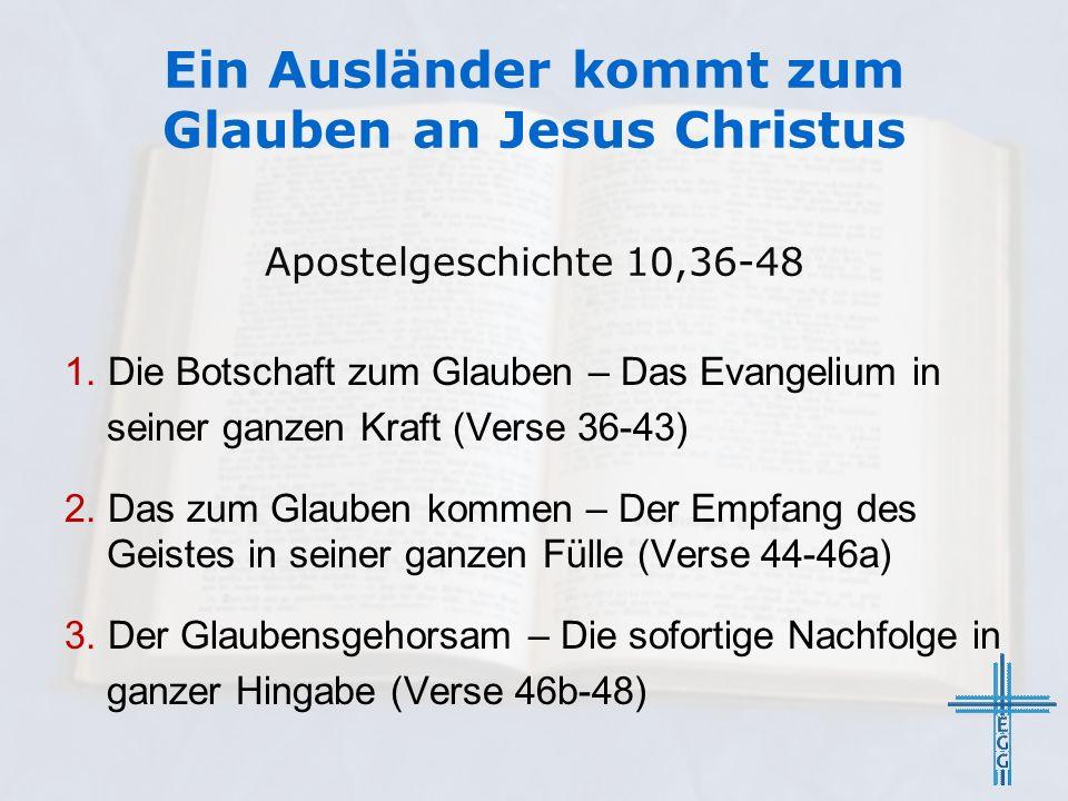 Ein Ausländer kommt zum Glauben an Jesus Christus