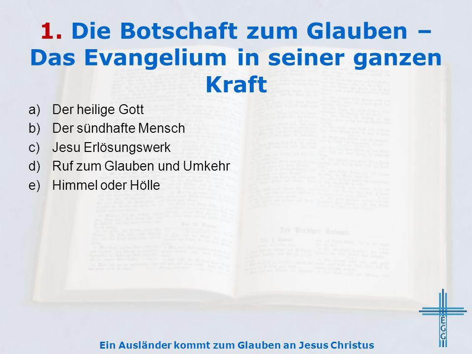 1. Die Botschaft zum Glauben – Das Evangelium in seiner ganzen Kraft
