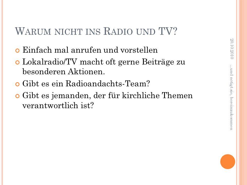 Warum nicht ins Radio und TV