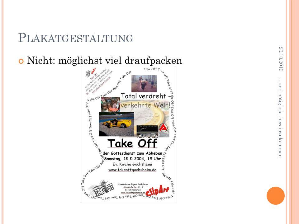 Plakatgestaltung Nicht: möglichst viel draufpacken 20.10.2010