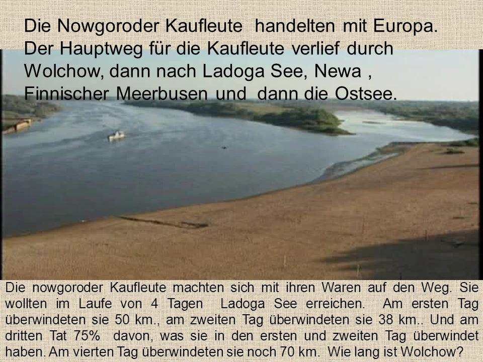 Die Nowgoroder Kaufleute handelten mit Europa