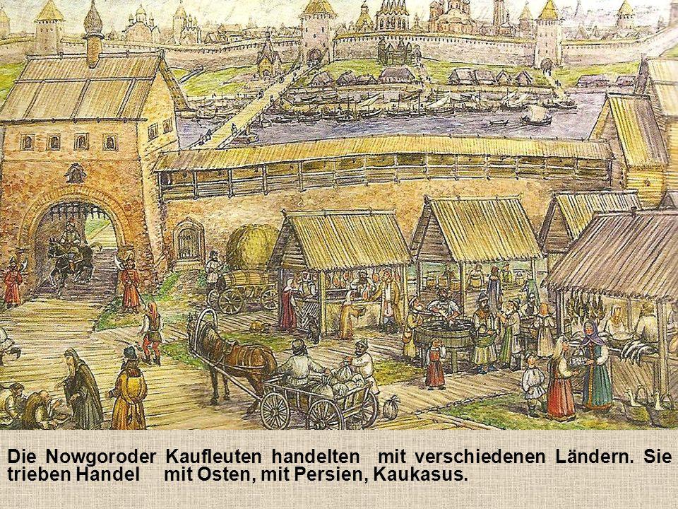 Die Nowgoroder Kaufleuten handelten mit verschiedenen Ländern