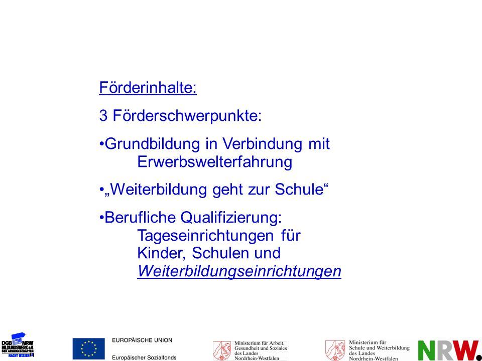 """Förderinhalte: 3 Förderschwerpunkte: Grundbildung in Verbindung mit Erwerbswelterfahrung. """"Weiterbildung geht zur Schule"""