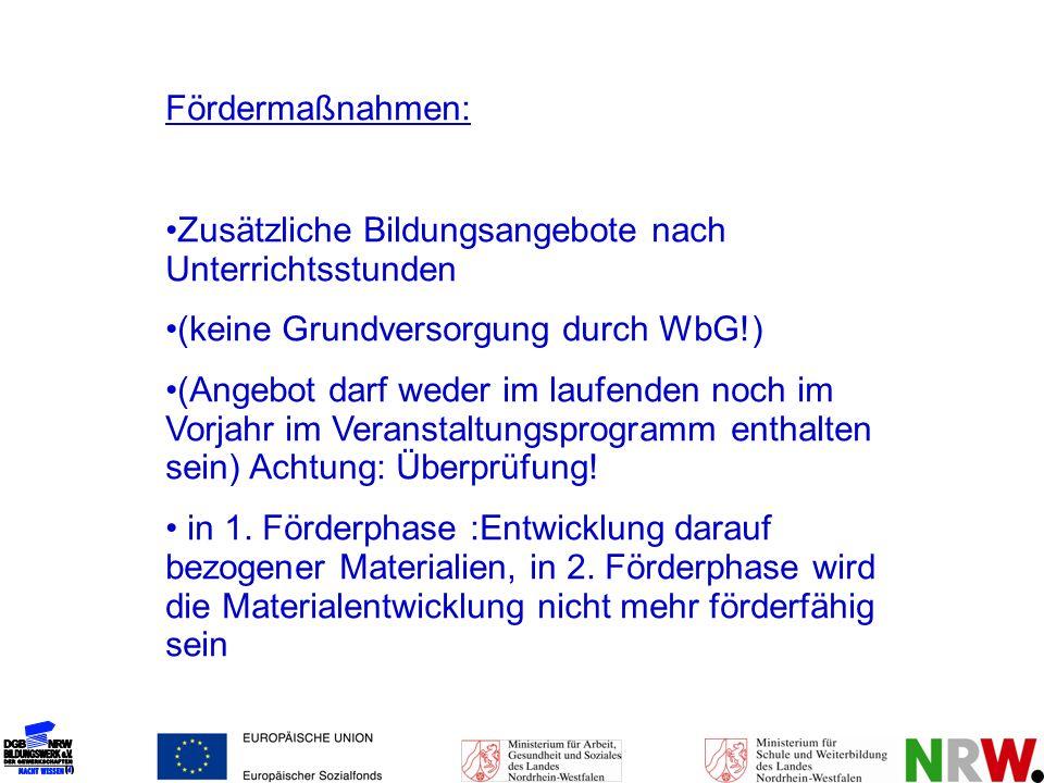 Fördermaßnahmen: Zusätzliche Bildungsangebote nach Unterrichtsstunden. (keine Grundversorgung durch WbG!)