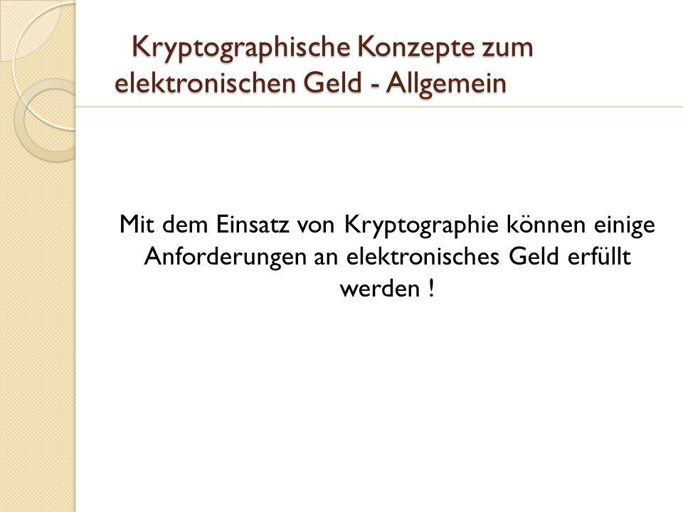 Kryptographische Konzepte zum elektronischen Geld - Allgemein