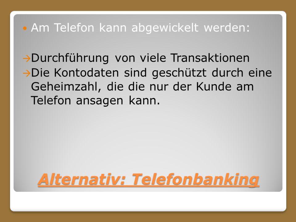 Alternativ: Telefonbanking