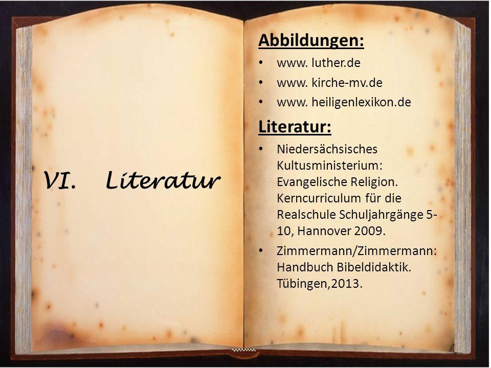 Literatur Abbildungen: Literatur: www. luther.de www. kirche-mv.de