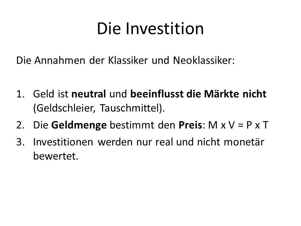 Die Investition Die Annahmen der Klassiker und Neoklassiker: