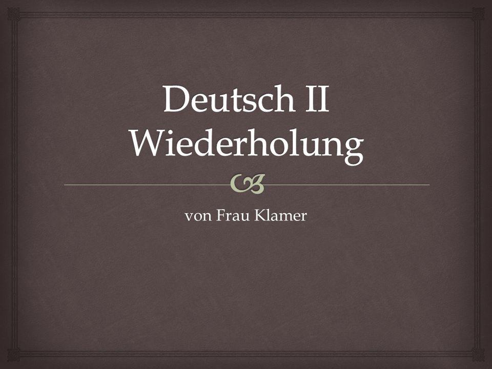 Deutsch II Wiederholung