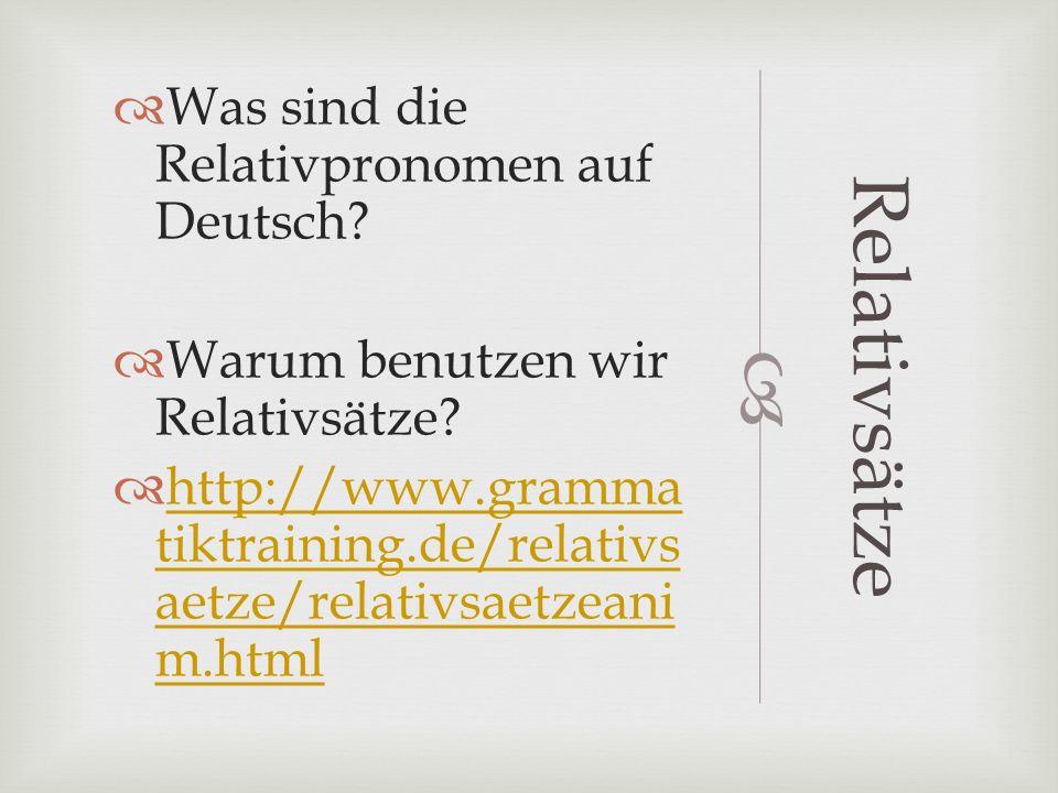 Relativsätze Was sind die Relativpronomen auf Deutsch