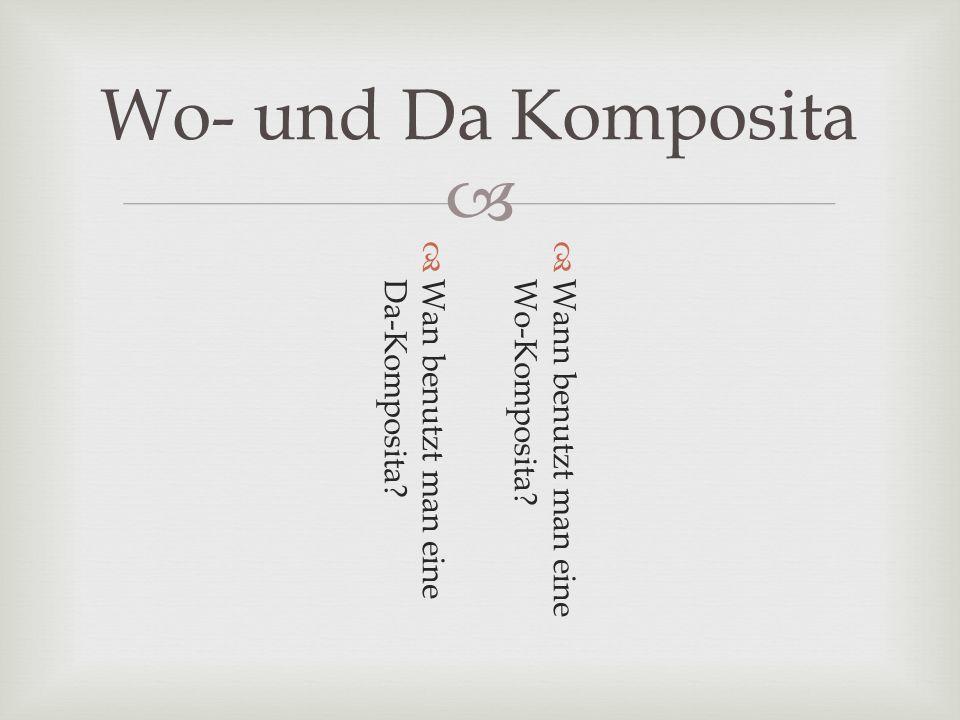 Wo- und Da Komposita Wann benutzt man eine Wo-Komposita