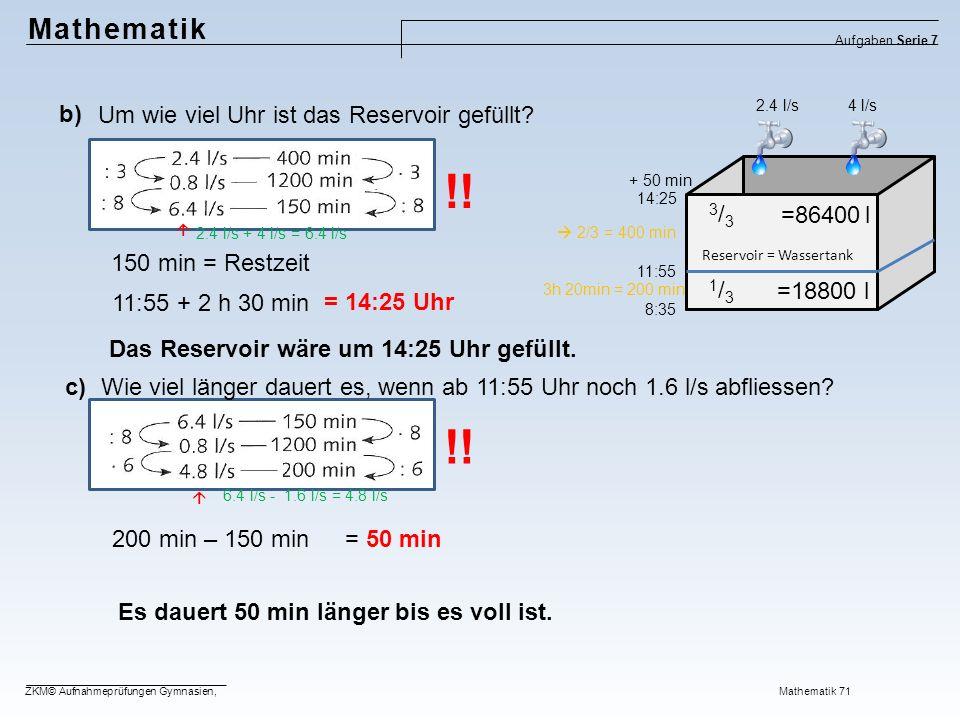!! !! Mathematik b) Um wie viel Uhr ist das Reservoir gefüllt 3/3