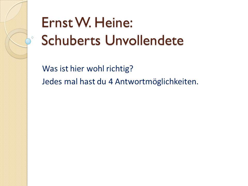 Ernst W. Heine: Schuberts Unvollendete