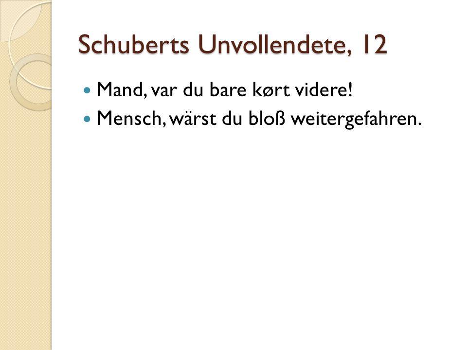 Schuberts Unvollendete, 12