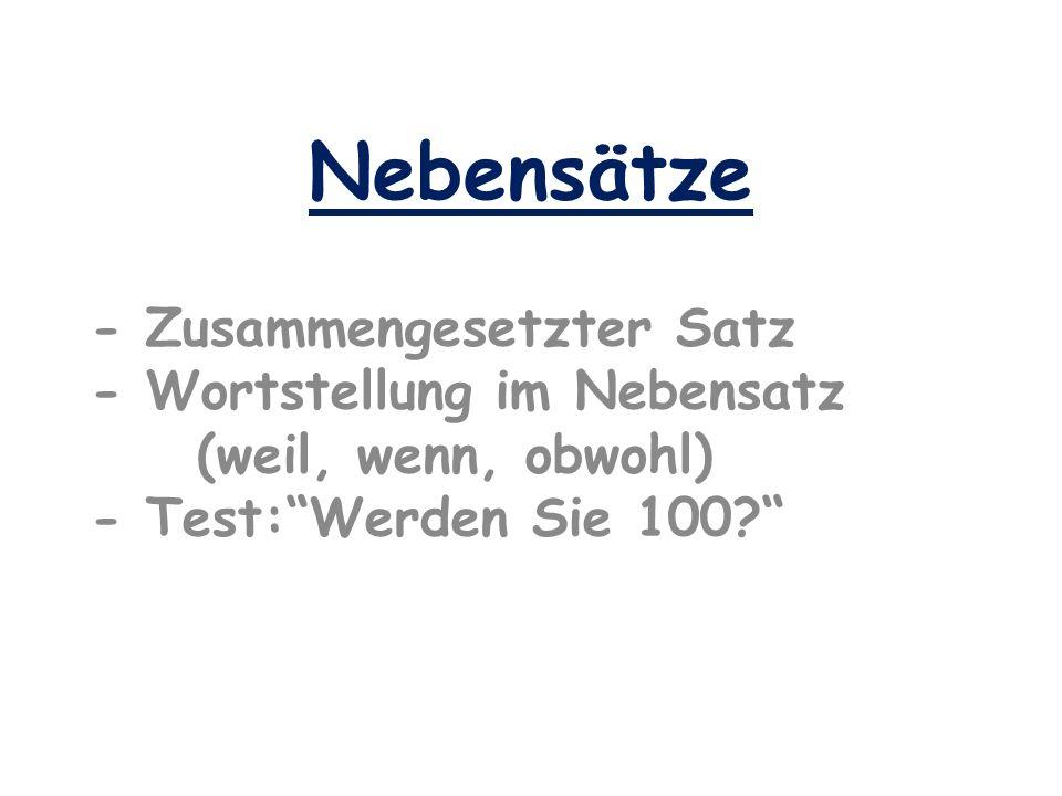 Nebensätze - Zusammengesetzter Satz - Wortstellung im Nebensatz (weil, wenn, obwohl) - Test: Werden Sie 100
