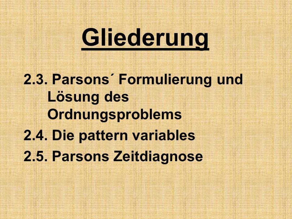 Gliederung 2.3. Parsons´ Formulierung und Lösung des Ordnungsproblems 2.4.