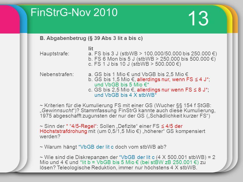 13 FinStrG-Nov 2010 B. Abgabenbetrug (§ 39 Abs 3 lit a bis c) lit