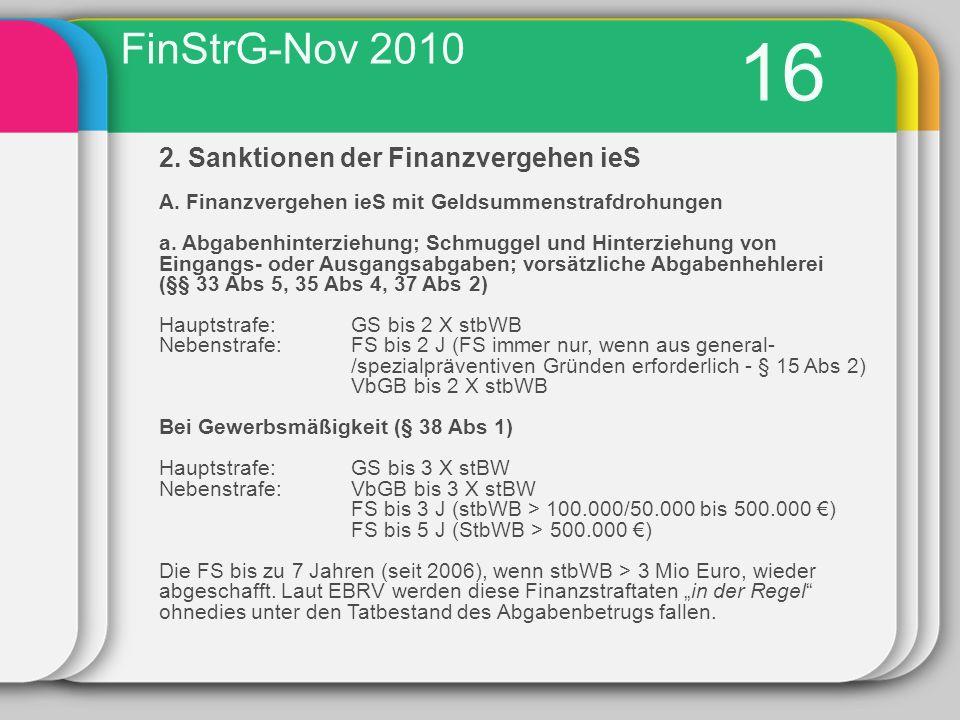 16 FinStrG-Nov 2010 2. Sanktionen der Finanzvergehen ieS