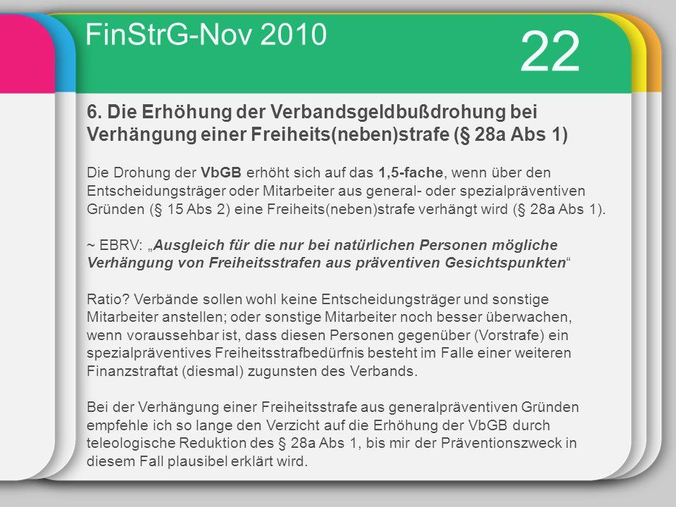 FinStrG-Nov 2010 22. 6. Die Erhöhung der Verbandsgeldbußdrohung bei Verhängung einer Freiheits(neben)strafe (§ 28a Abs 1)