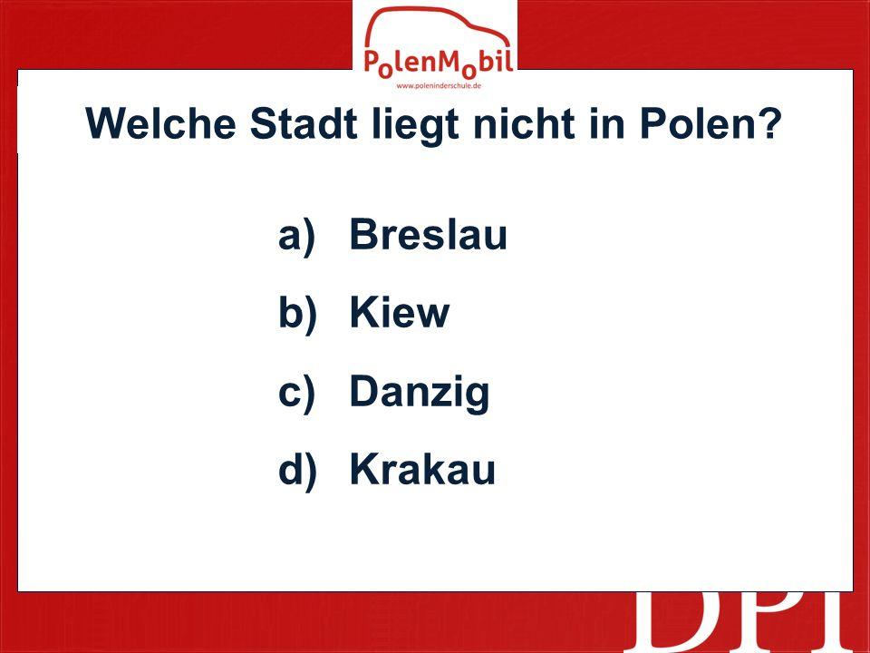 Welche Stadt liegt nicht in Polen