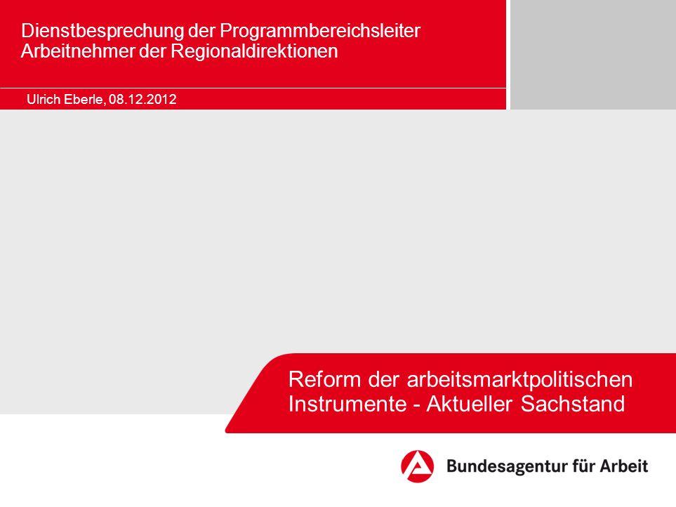 Reform der arbeitsmarktpolitischen Instrumente - Aktueller Sachstand