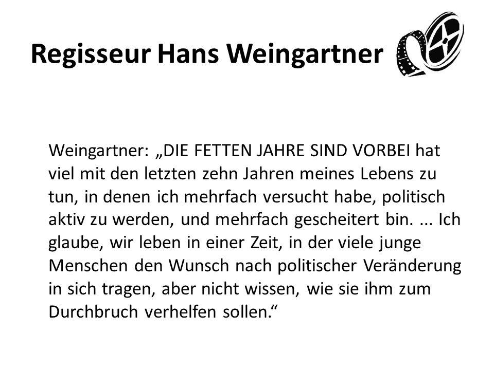 Regisseur Hans Weingartner