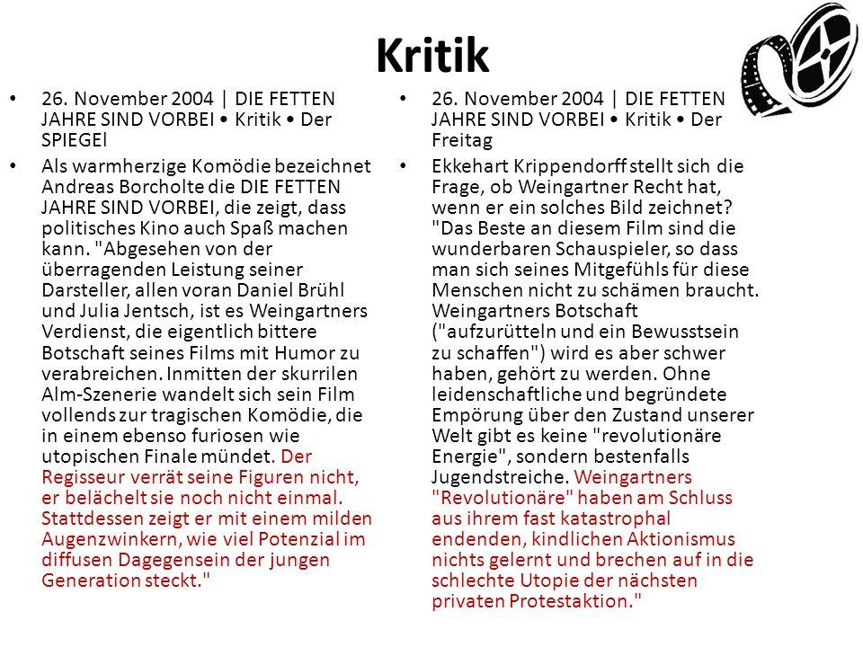 Kritik 26. November 2004 | DIE FETTEN JAHRE SIND VORBEI • Kritik • Der SPIEGEl.