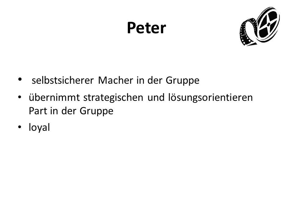 Peter selbstsicherer Macher in der Gruppe