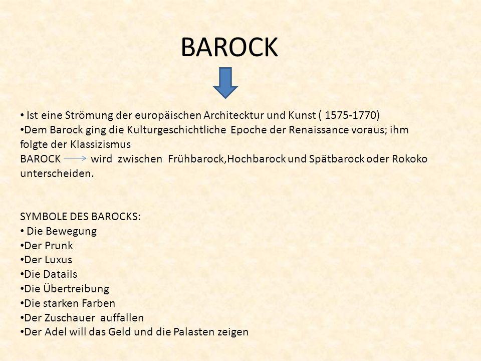BAROCK Ist eine Strömung der europäischen Architecktur und Kunst ( 1575-1770)