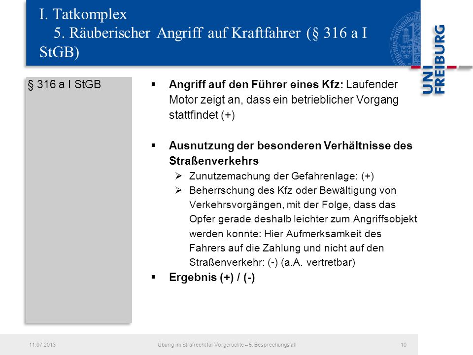I. Tatkomplex 5. Räuberischer Angriff auf Kraftfahrer (§ 316 a I StGB)