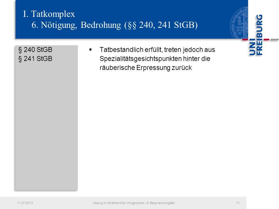 I. Tatkomplex 6. Nötigung, Bedrohung (§§ 240, 241 StGB)