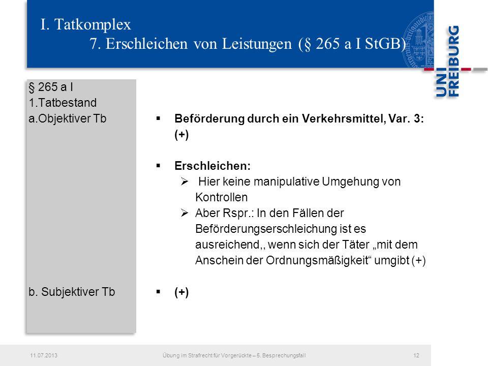 I. Tatkomplex 7. Erschleichen von Leistungen (§ 265 a I StGB)