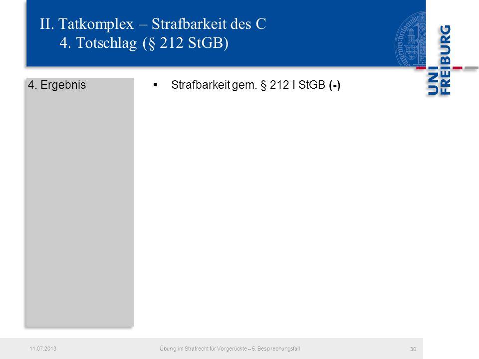 II. Tatkomplex – Strafbarkeit des C 4. Totschlag (§ 212 StGB)