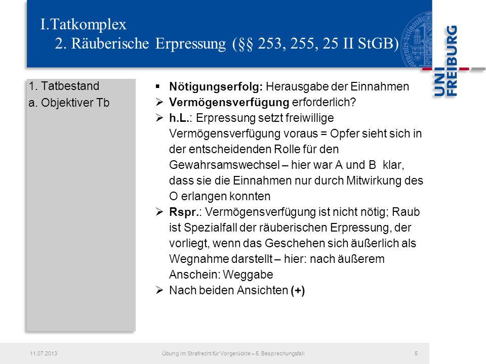 I.Tatkomplex 2. Räuberische Erpressung (§§ 253, 255, 25 II StGB)